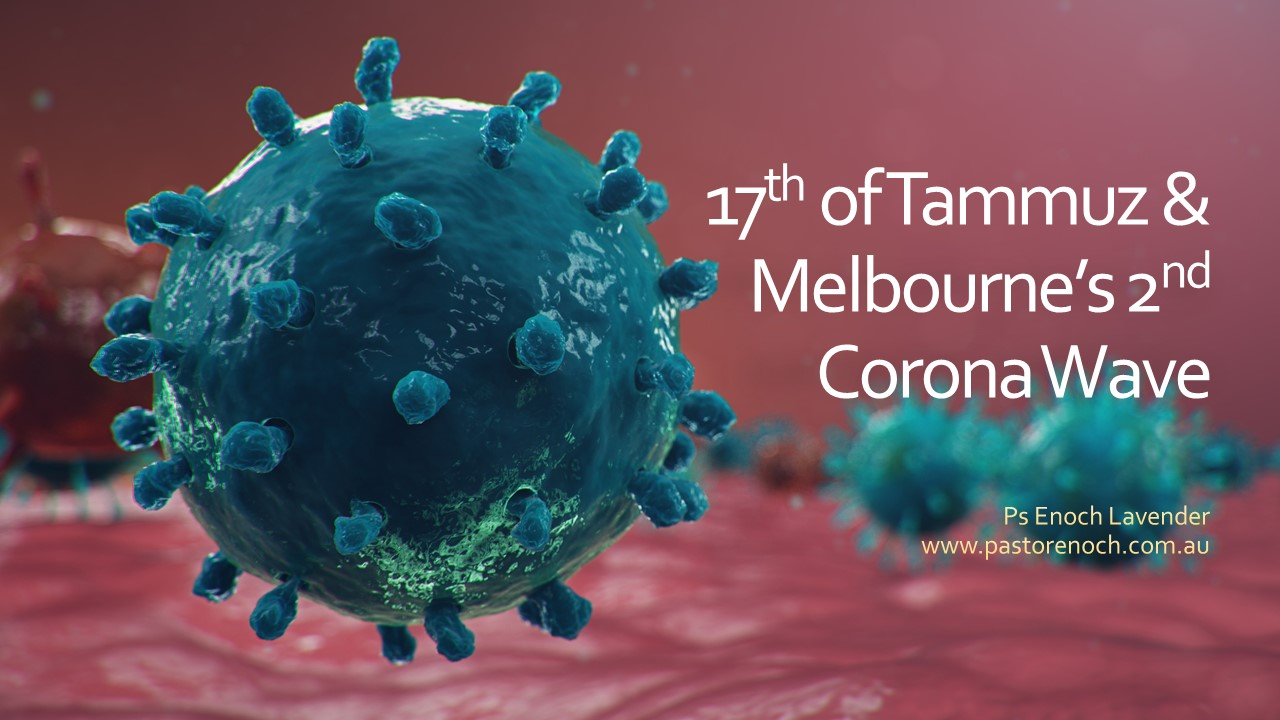 17th of Tammuz, Repentance and Melbourne Corona outbreak