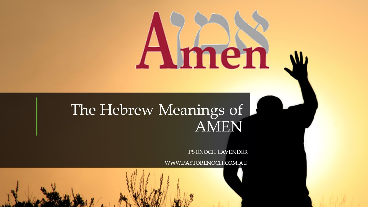 The Hidden Hebrew Meaning of Amen