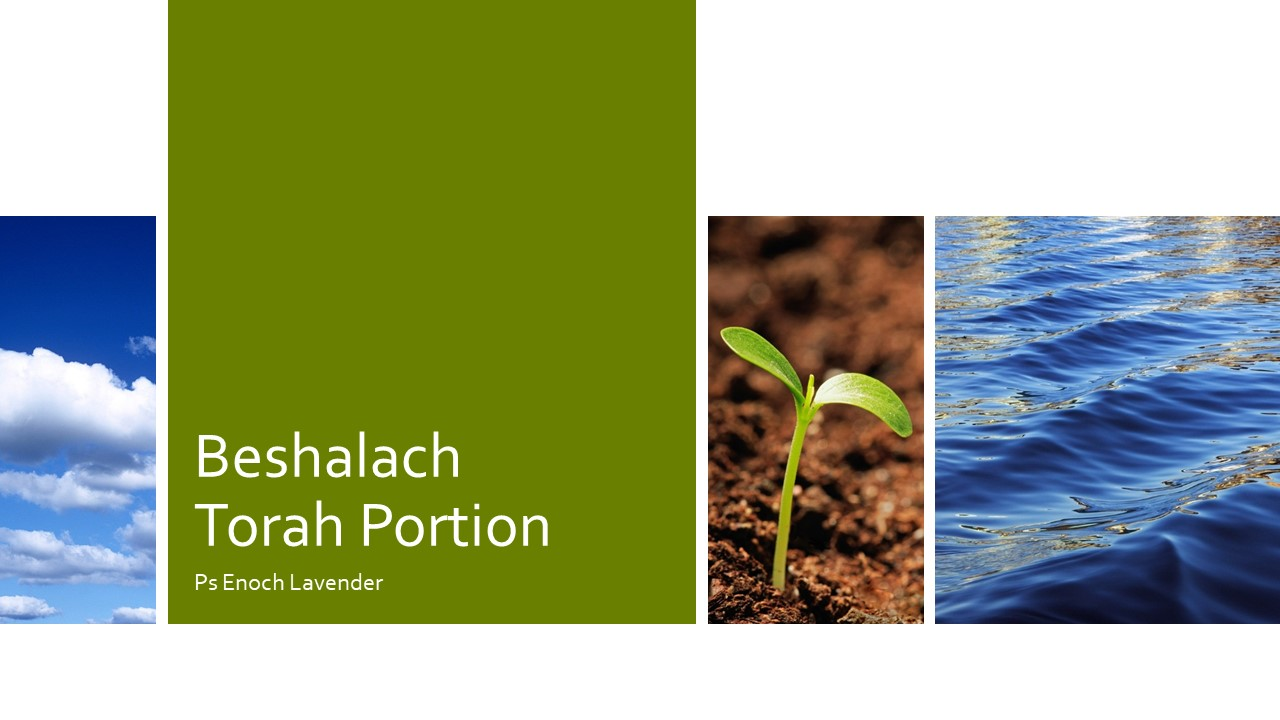 Torah Portion - 2hr special teaching - BeShalach Ex 13:17-17:16