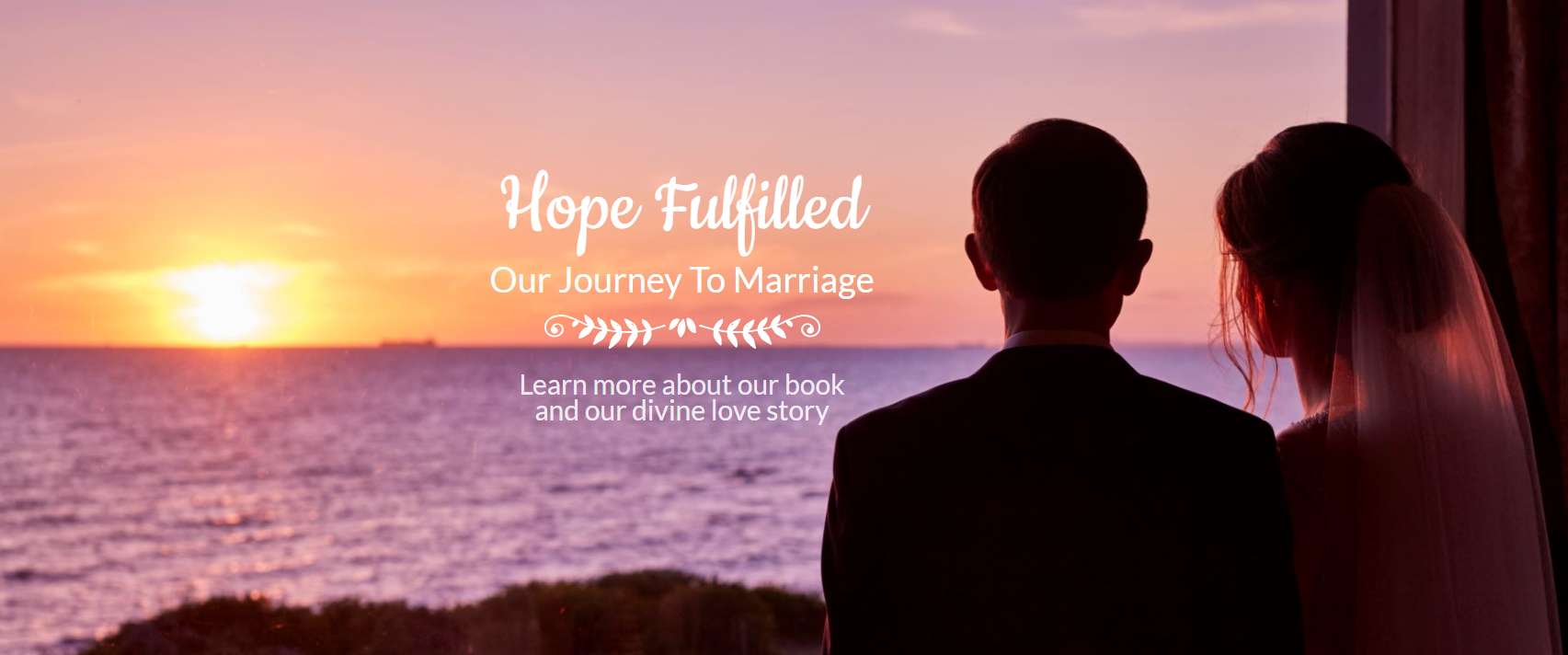 "Romance, Prophetic Words, and End Times - Insights from our New book ""Hope Fulfilled"""