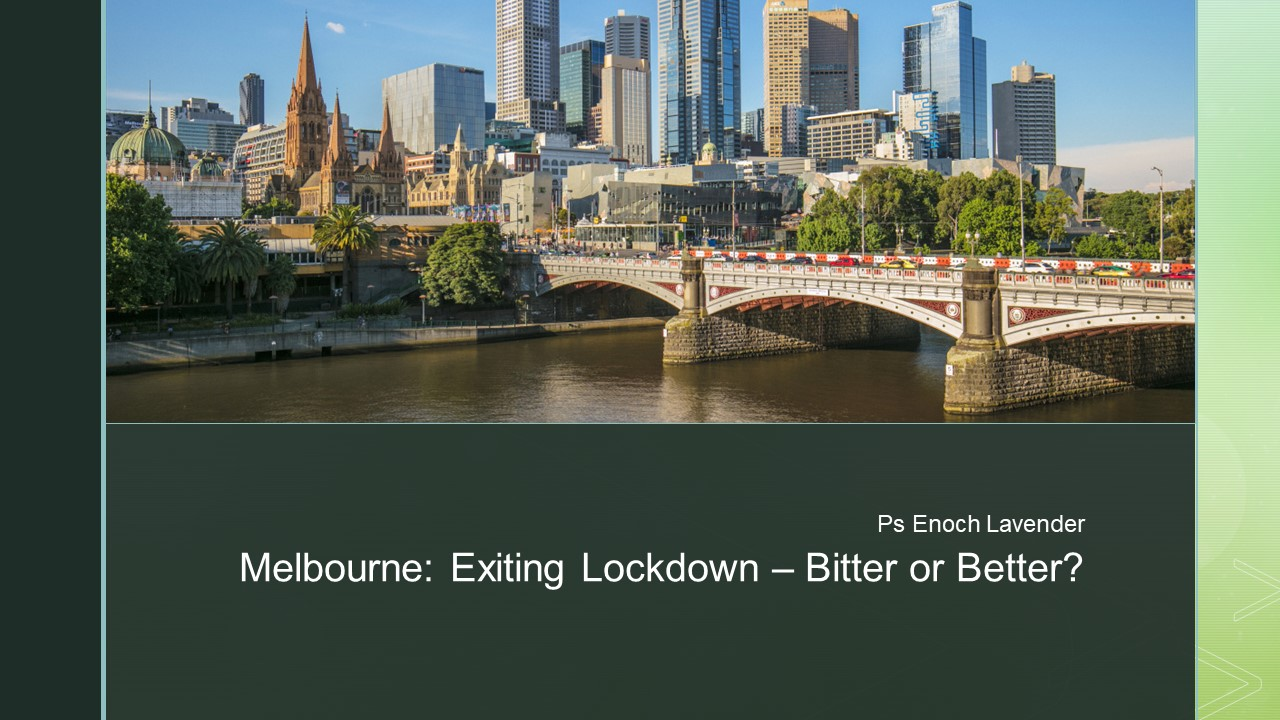 Melbourne: Exiting Lockdown - Bitter or Better?