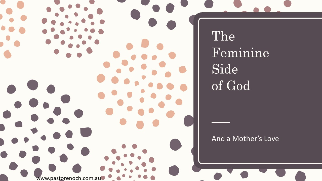Does God have a feminine side? The link between a Mother's love and God's unfailing character