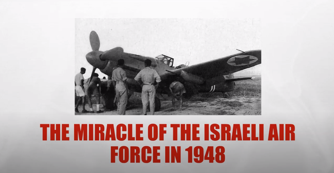 The miracle of the Israeli Air Force 1948