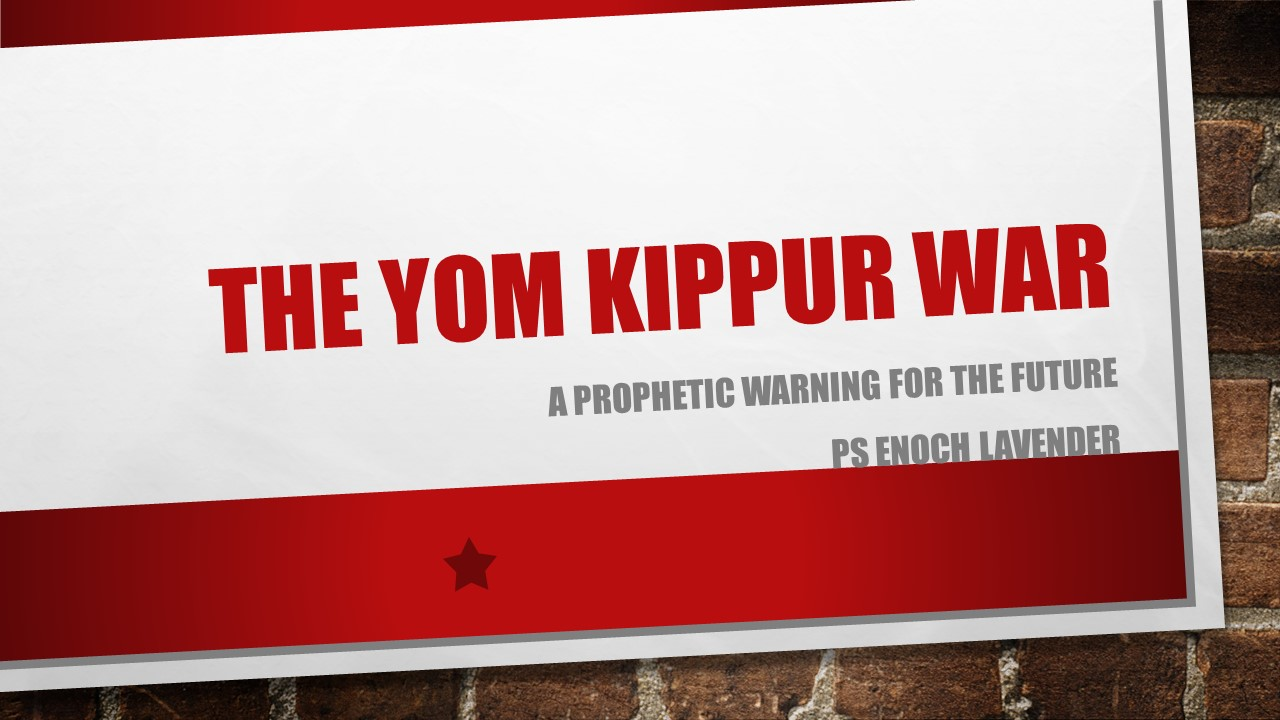 Israel's Prophetic Yom Kippur War of 73