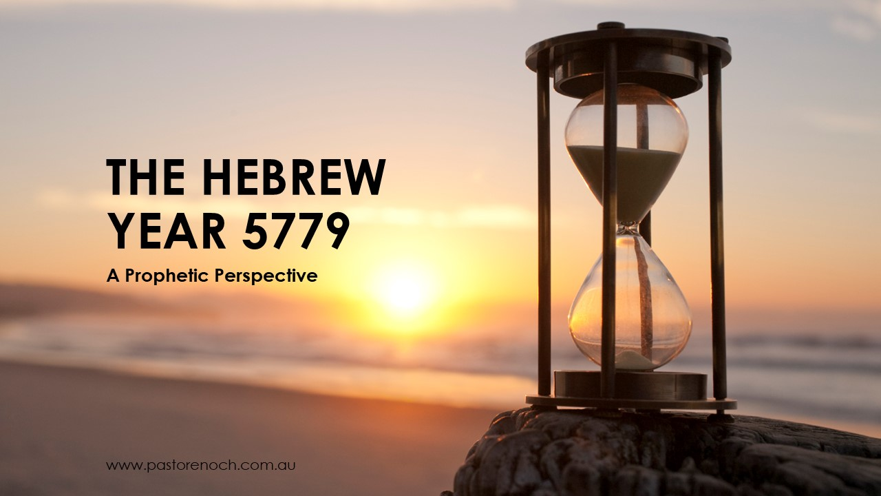 A Prophetic Perspective on 5779 - The Jewish New Year