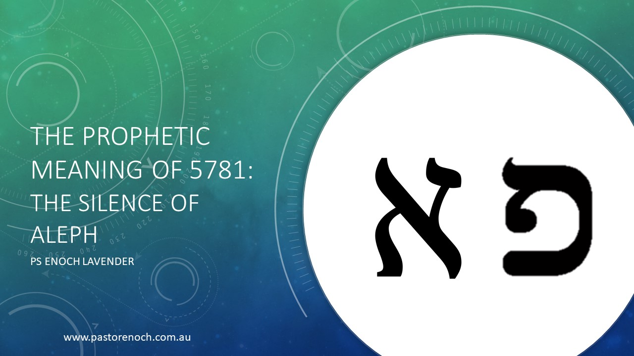 The Prophetic Meaning of 5781: The Silent Aleph