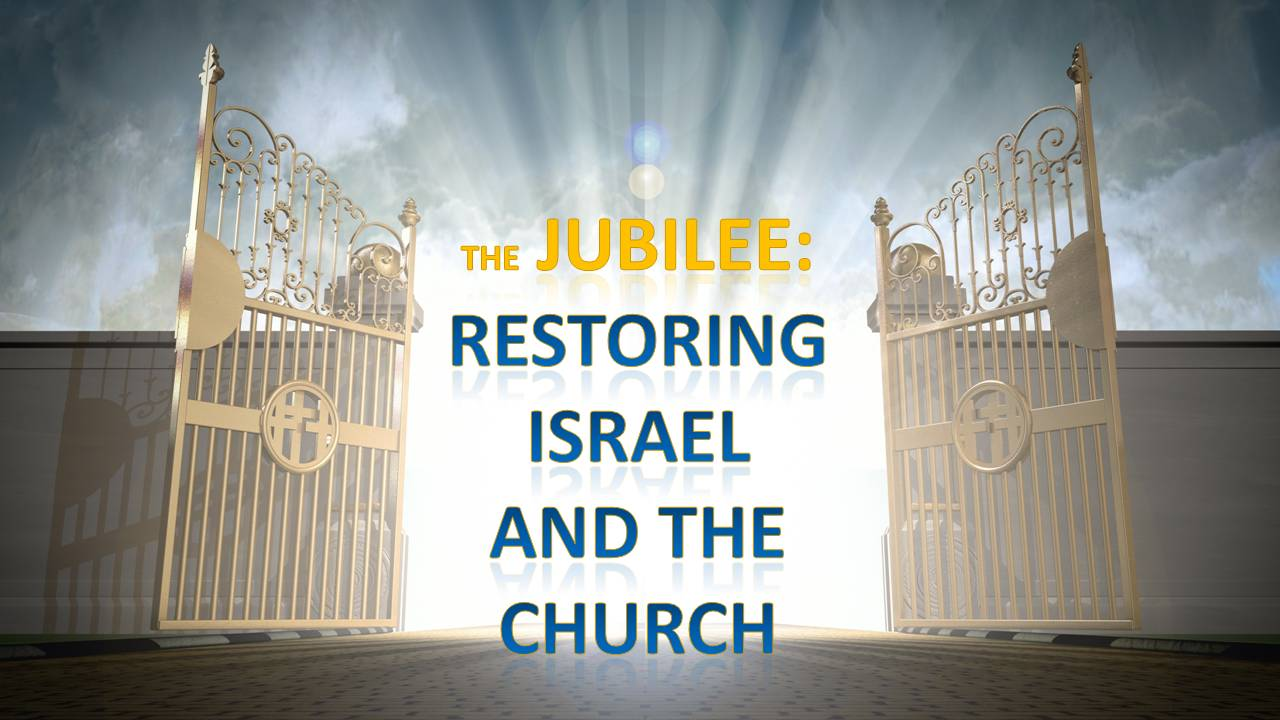 2016: A Jubilee Year of Restoration for Israel and the Church?