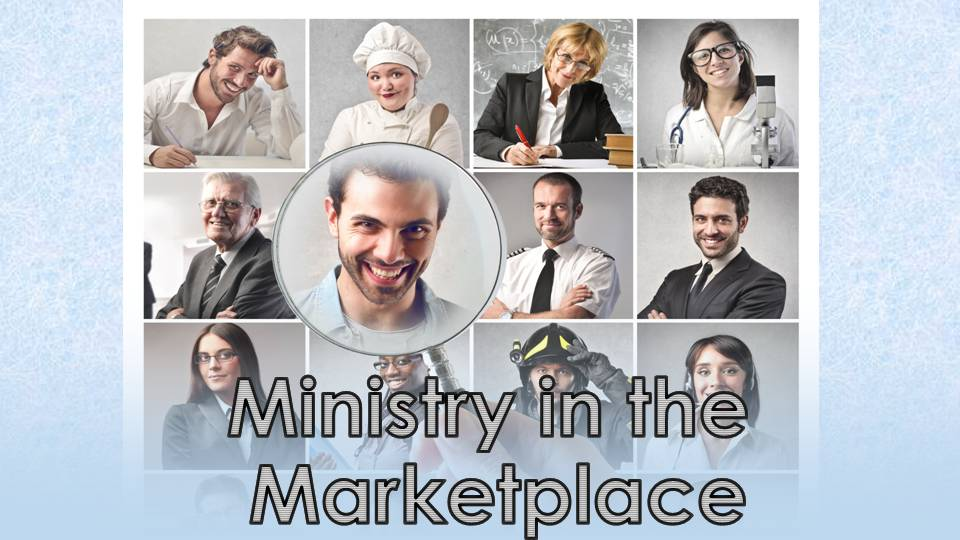 You are called to the ministry! 4 Practical Tips for Marketplace Ministry