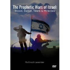 DVD: The Prophetic Wars of Israel - Blood, Sweat, Tears & Miracles