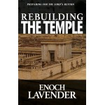 Book - Rebuilding the Temple: Preparing for the Lord's Return